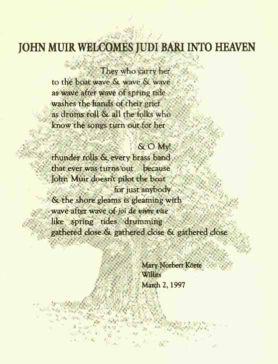 John Muir Welcomes Judi Bari into Heaven - poetry by Mary Norbert Korte, read by the author at Judi Bari Memorial, March 9, 1997, Willits, CA. Presented here as a graphic image to preserve the beautiful design and typography of the original.